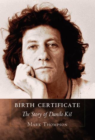 Birth certificate: the story of danilo kiš par Mark Thompson