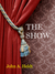 The Show  (Northwest Passag...