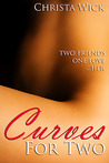 Curves for Two by Christa Wick
