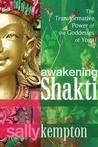 Awakening Shakti: The Transformative Power of the Goddesses of Yoga