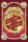The Watcher in the Shadows by Chris Moriarty