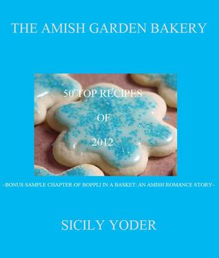 The Amish Garden Deluxe Edition: 50 Best Recipes of 2012