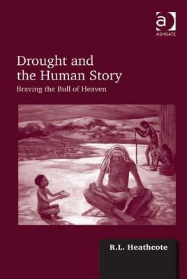 Drought and the Human Story: Braving the Bull of Heaven