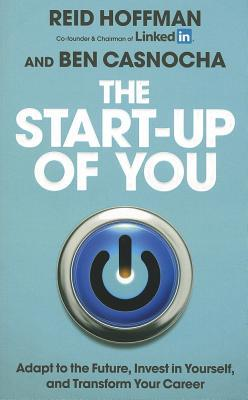 the startup of you adapt to the future invest in yourself and transform your career