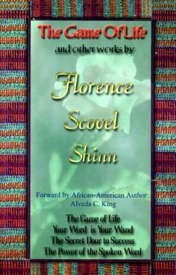 The Game of Life & Other Works By Florence Scovel Shinn