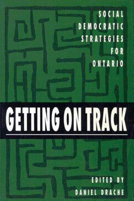 Getting on Track: Social Democratic Strategies for Ontario