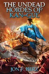 The Undead Hordes of Kan-Gul by Jon F. Merz