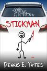 Stickman by Dennis Yates
