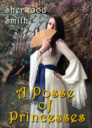 A Posse of Princesses by Sherwood Smith