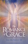 The Romance of Grace by Jim McNeely III