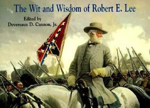 Wit and Wisdom of Robert E. Lee