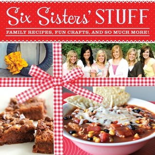 Six Sisters Stuff: Family Recipes, Fun Crafts, and So Much More! EPUB