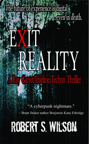Exit Reality by Robert S.  Wilson