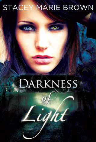 Darkness of Light by Stacey Marie Brown