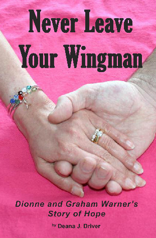 Never Leave Your Wingman by Deana J. Driver