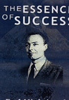 The Essence of Success: 163 Life Lessons from the Dean of Personal Development