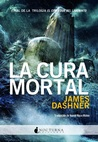 La cura mortal by James Dashner