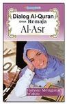 Dialog Al-Quran Untuk Remaja [Al-Asr]