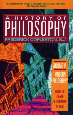 A History of Philosophy, Vol. 6 by Frederick Charles Copleston