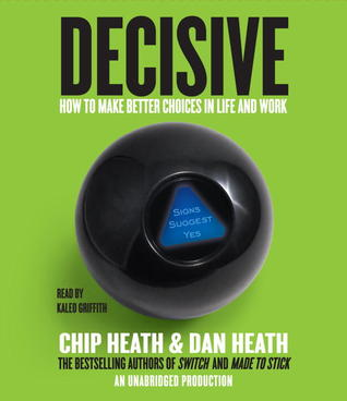 decisive-how-to-make-better-choices-in-life-and-work