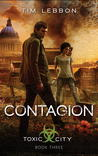 Contagion (Toxic City, #3)
