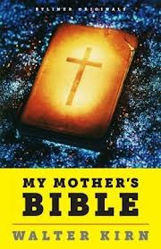 My Mother's Bible: A Son Discovers Clues to God