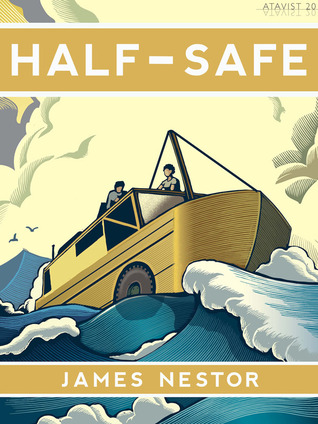 Half-Safe: A Story of Love, Obsession, and History's Most Insane Around-the-world Adventure