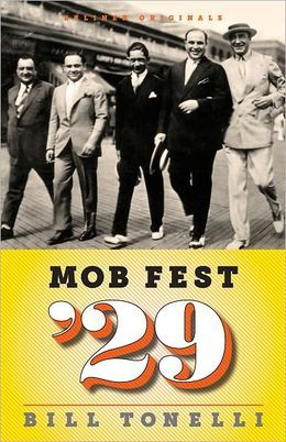 Mob Fest '29: The True Story Behind the Birth of Organized Crime