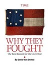 Why They Fought: The Real Reason for the Civil War