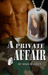 A Private Affair by Mike    Warren