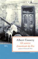 Gli uomini dimenticati da Dio by Albert Cossery