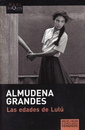 Ebook Las edades de Lulú by Almudena Grandes DOC!