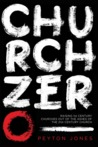 Church Zero: Raising 1st Century Churches out of the Ashes of the 21st Century Church