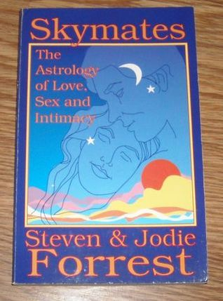 Skymates: The Astrology of Love, Sex and Intimacy
