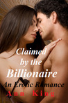 Claimed by the Billionaire (Claimed by the Billionaire, #1)