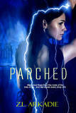 Parched by Z.L. Arkadie