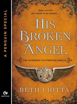 His Broken Angel(The Glorious Victorious Darcys 1.5) - Beth Ciotta