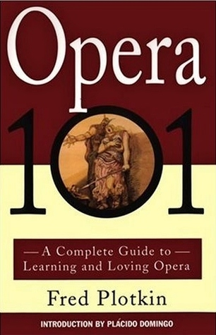 Opera 101 by Fred Plotkin