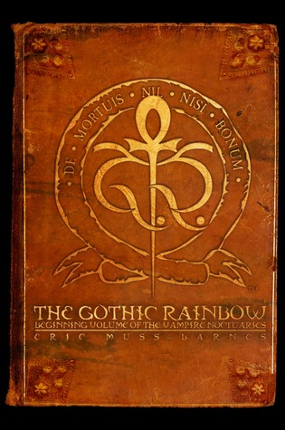 The Gothic Rainbow (Vampire Noctuaries, #1)
