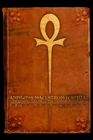 Annwn's Maelstrom Festival (Vampire Nocturaries #2)