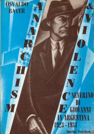 anarchism-violence-severino-di-giovanni-in-argentina-1923-1931