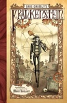Gris Grimly's Frankenstein, Or, The Modern Prometheus by Gris Grimly