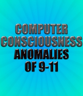 Computer Consciousness Anomalies Of 9-11