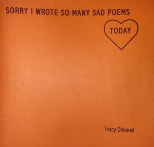 Sorry I Wrote So Many Sad Poems Today