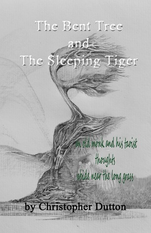 The Bent Tree and the Sleeping Tiger