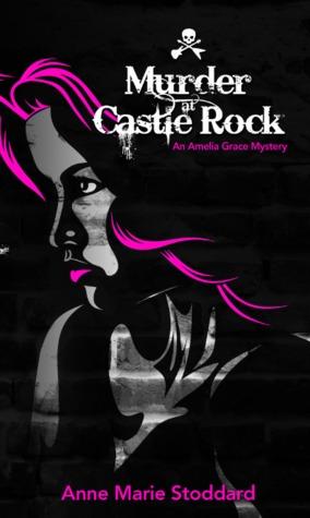 Murder at Castle Rock (Amelia Grace Rock 'n' Roll Mysteries #1)