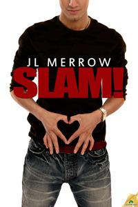 Slam! by J.L. Merrow