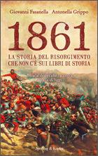 1861. La storia del Risorgimento che non c'è sui libri di storia