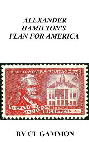 Audiolibro en descargas gratuitas Alexander Hamilton's Plan for America