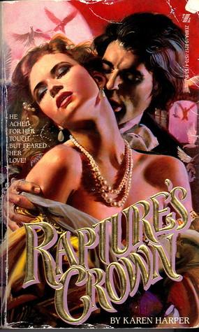 Rapture's Crown by Karen Harper